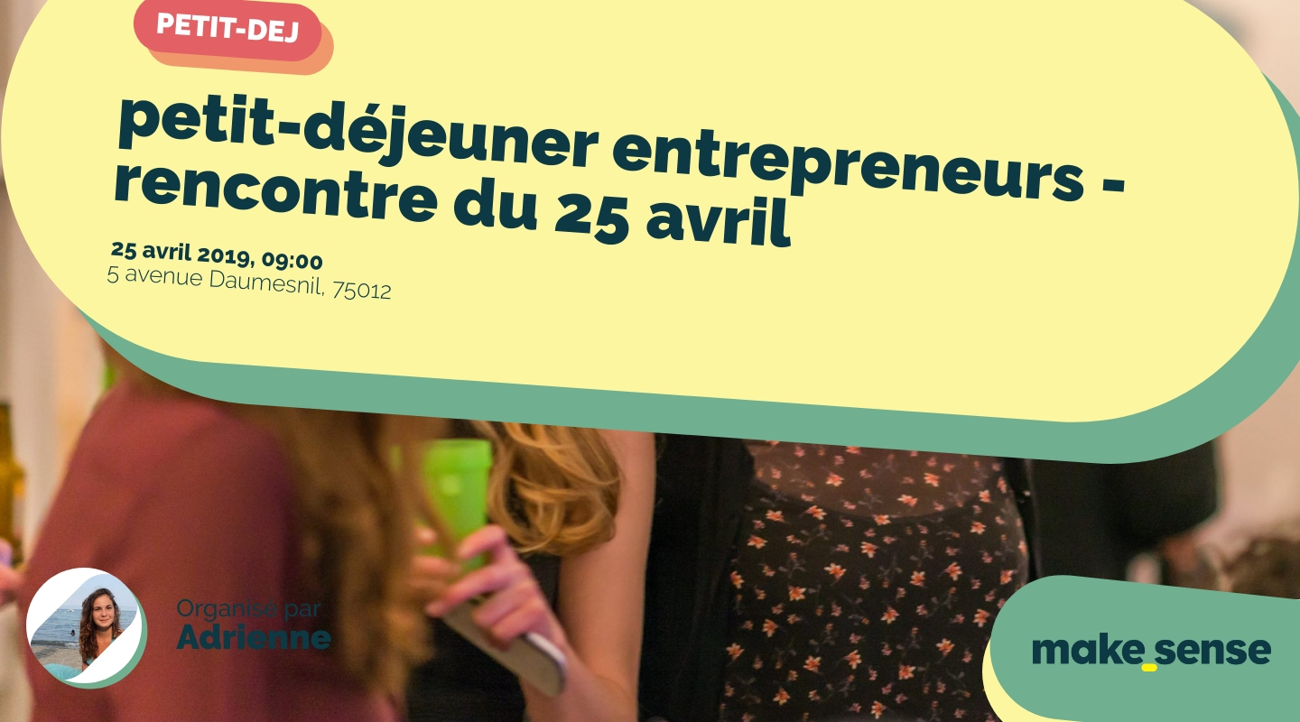Image of the event : petit-déjeuner entrepreneurs - rencontre du 25 avril