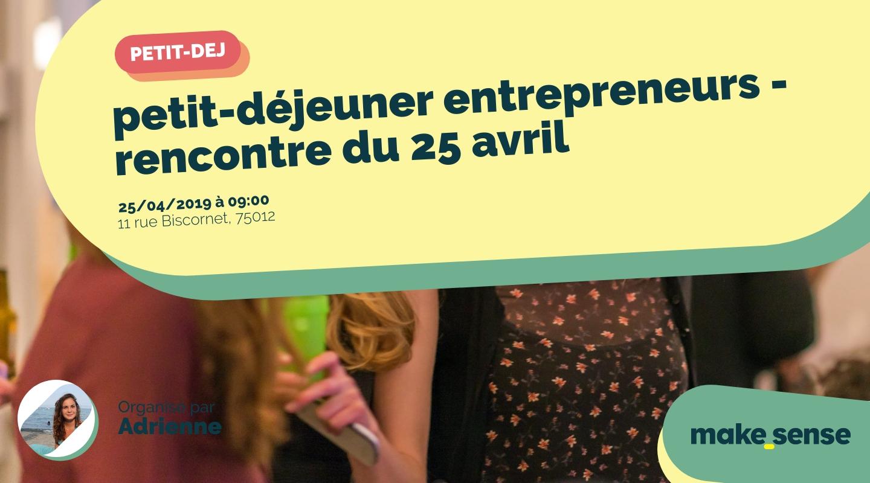 Image de l'événement : petit-déjeuner entrepreneurs - rencontre du 25 avril