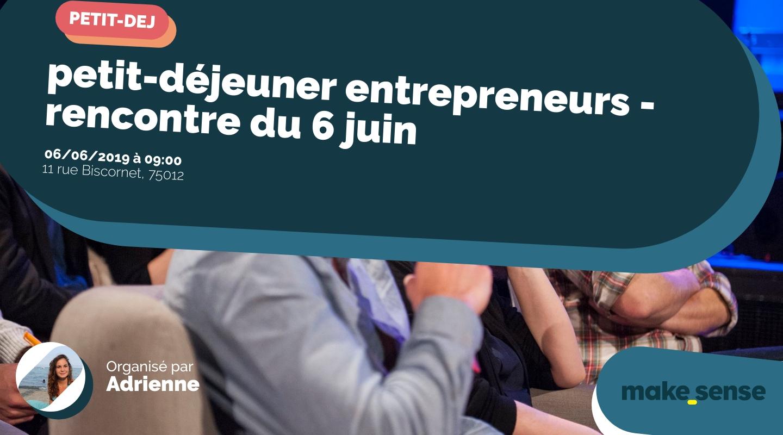 Image de l'événement : petit-déjeuner entrepreneurs - rencontre du 6 juin