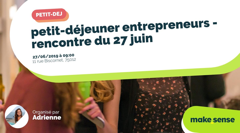Image de l'événement : petit-déjeuner entrepreneurs - rencontre du 27 juin