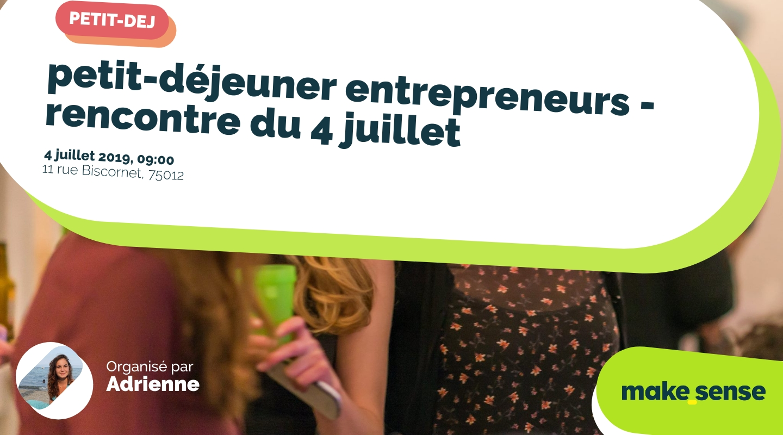 Image de l'événement : petit-déjeuner entrepreneurs - rencontre du 4 juillet