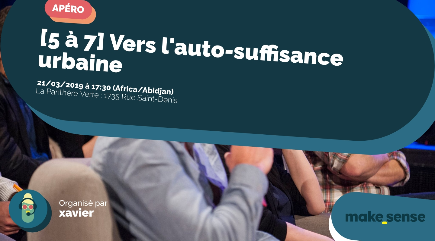 Image of the event : [5 à 7] Vers l'auto-suffisance urbaine