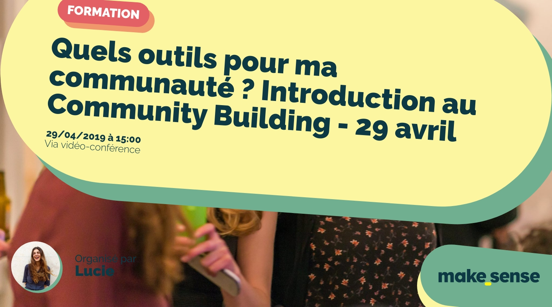 Image de l'événement : Quels outils pour ma communauté ? Introduction au Community Building - 29 avril
