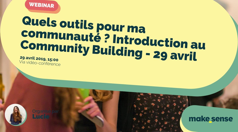 Image of the event : Quels outils pour ma communauté ? Introduction au Community Building - 29 avril