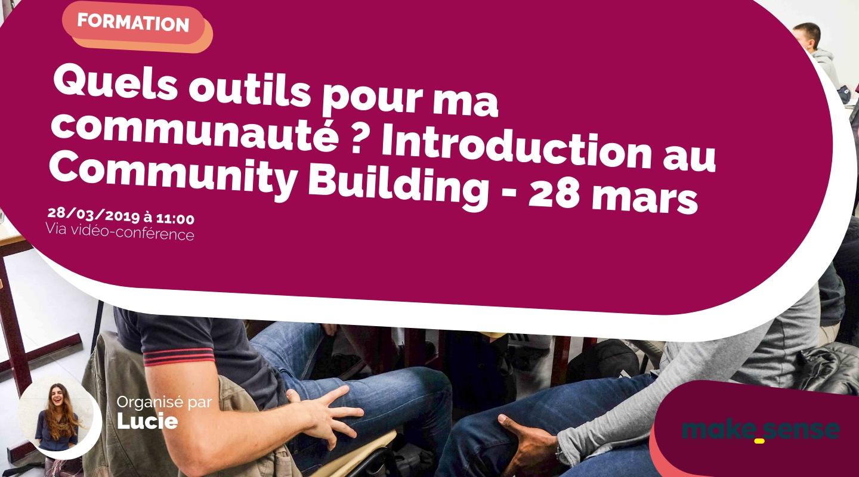 Image of the event : Quels outils pour ma communauté ? Introduction au Community Building - 28 mars
