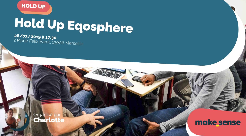 Image de l'événement : Hold Up Eqosphere
