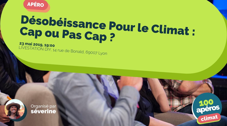 Image de l'événement : Désobéissance Pour le Climat : Cap ou Pas Cap ?