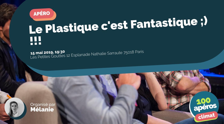 Image of the event : Le Plastique c'est Fantastique ;) !!!