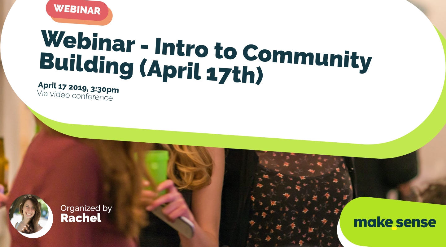 Image of the event : Webinar - Intro to Community Building (April 17th)