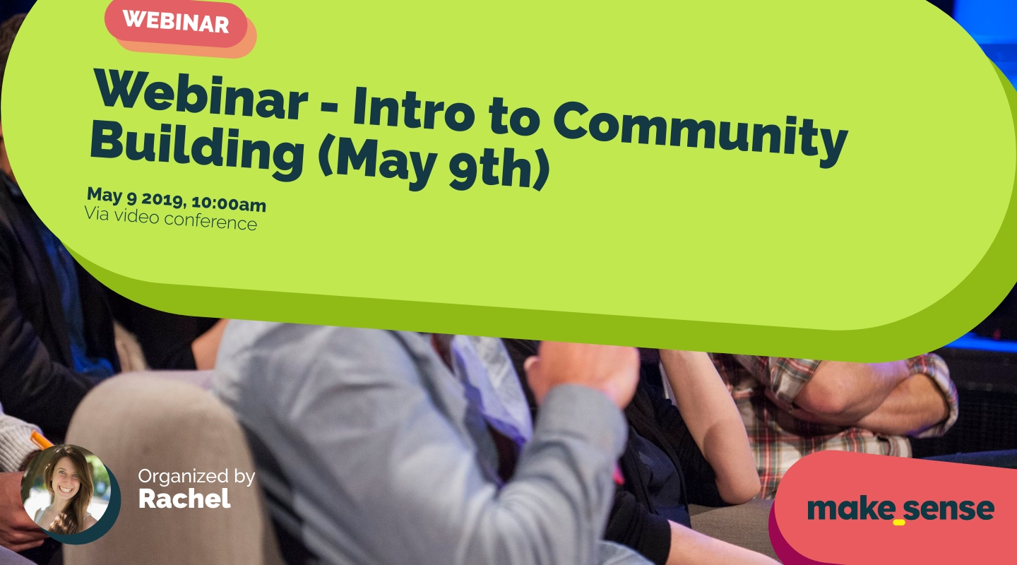 Image of the event : Webinar - Intro to Community Building (May 9th)