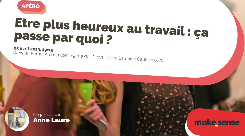 Image of the event : Etre plus heureux au travail : ça passe par quoi ?