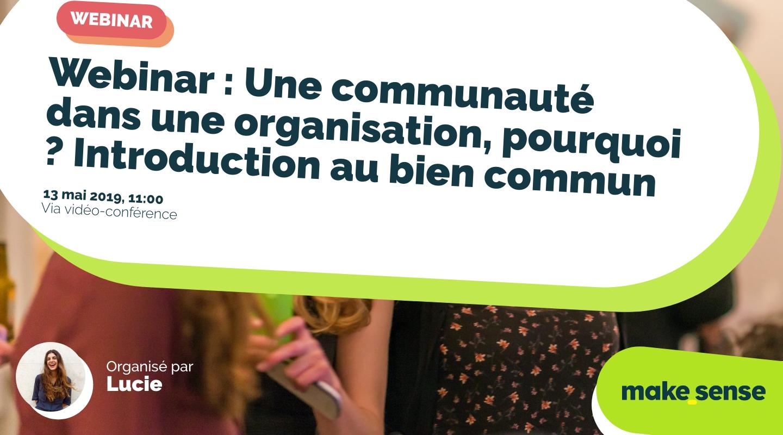 Image of the event : Webinar : Une communauté dans une organisation, pourquoi ? Introduction au bien commun