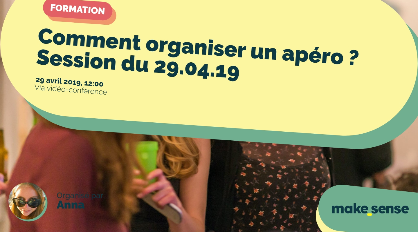 Image of the event : Comment organiser un apéro ? Session du 29.04.19