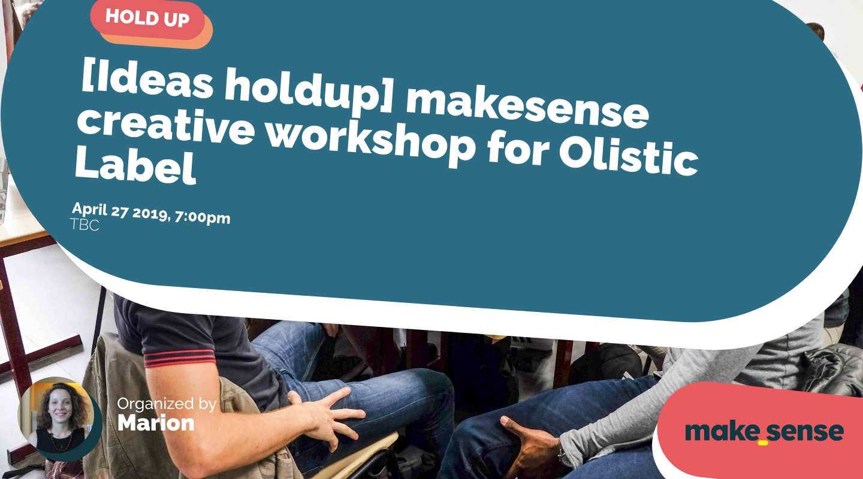 Image de l'événement : [Ideas holdup] makesense creative workshop for Olistic Label