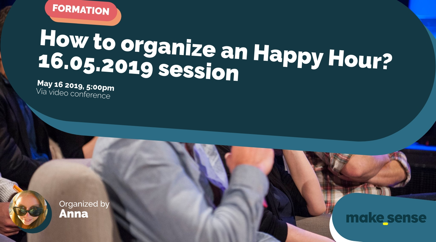 Image of the event : How to organize an Happy Hour? 16.05.2019 session