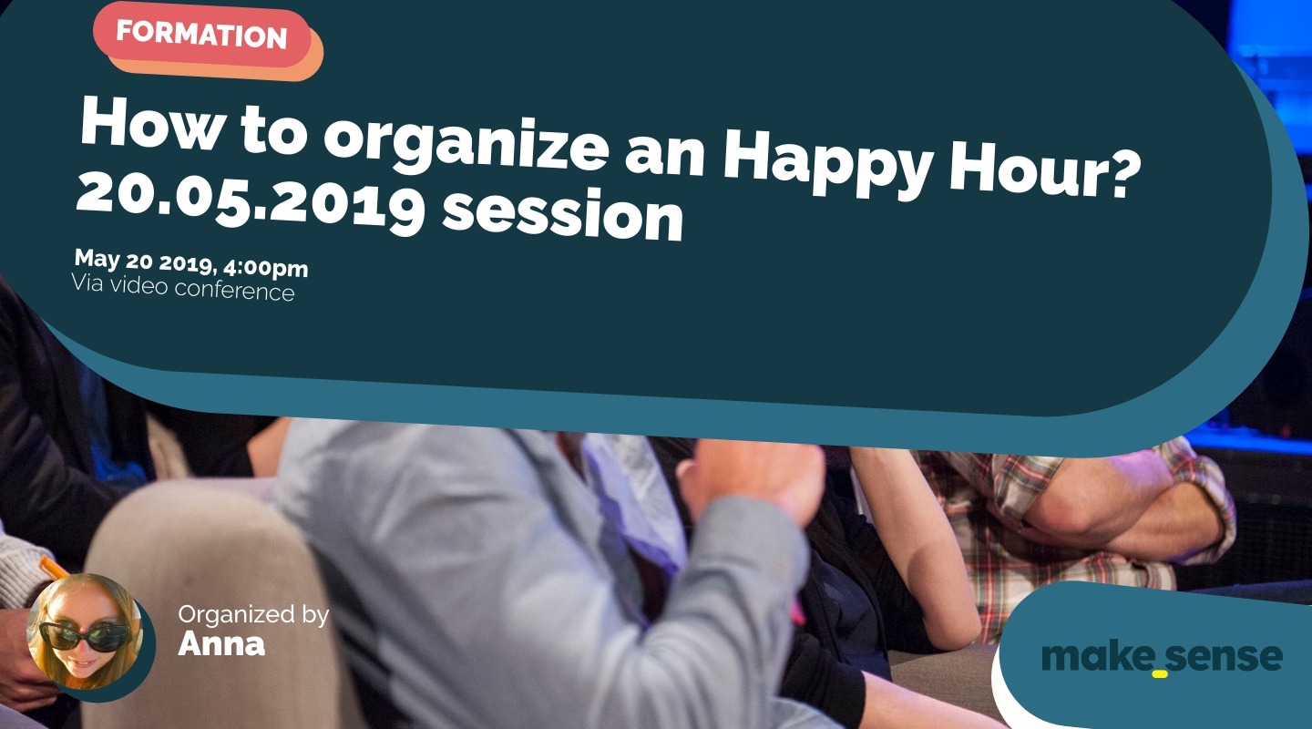 Image of the event : How to organize an Happy Hour? 20.05.2019 session