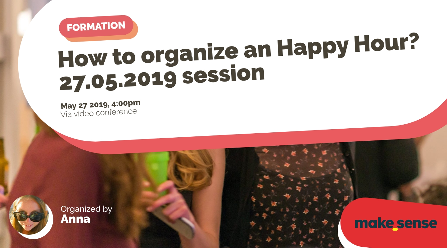 Image de l'événement : How to organize an Happy Hour? 27.05.2019 session