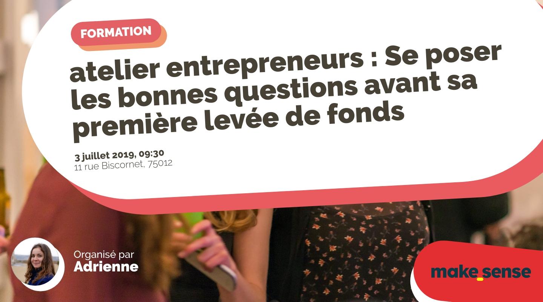 Image of the event : atelier entrepreneurs : Se poser les bonnes questions avant sa première levée de fonds