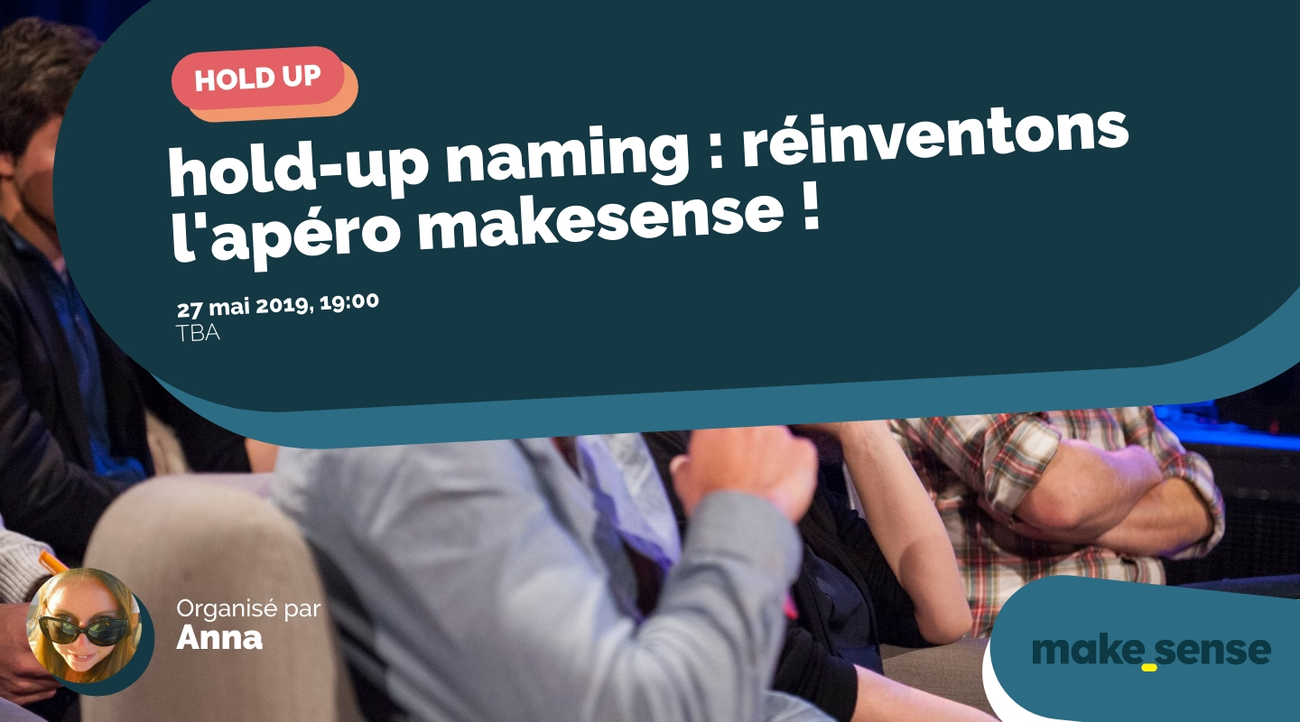 Image de l'événement : hold-up naming : réinventons l'apéro makesense !