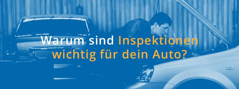 Warum sind Inspektionen wichtig für dein Auto?
