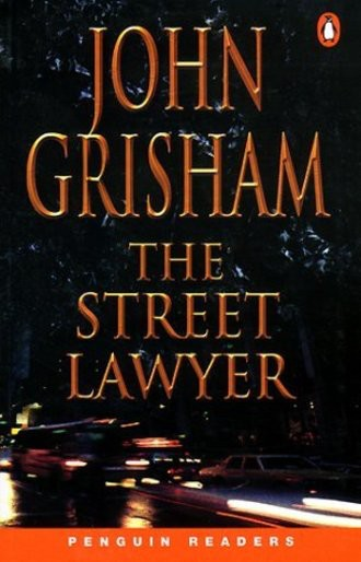 The Street Lawyer. Level 4, Intermediate. Deutscher Titel: Der Verrat. (Lernmaterialien) (Penguin Longman Penguin Readers)