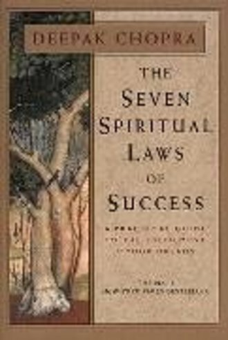 The Seven Spiritual Laws of Success. A Practical Guide to the Fulfillment of Your Dreams
