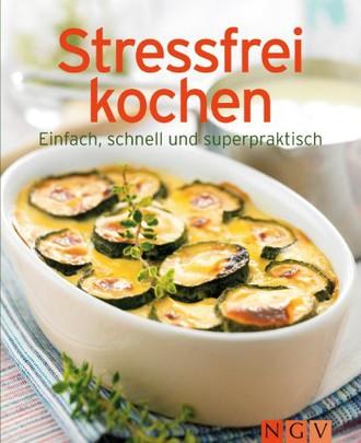 Stressfrei kochen: Einfach, schnell und superpraktisch (Minikochbuch)