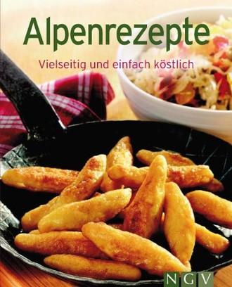 Alpenrezepte: Vielseitig und einfach köstlich (Minikochbuch)