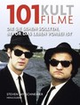 101 Kultfilme: Die Sie sehen sollten, bevor das Leben vorbei ist. Ausgewählt und vorgestellt von 16 internationalen Filmkritikern