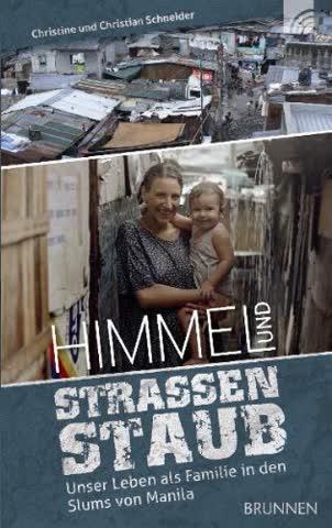 Himmel und Straßenstaub: Unser Leben als Familie in den Slums von Manila
