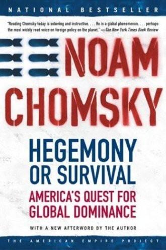 Hegemony or Survival. America's Quest for Global Dominance (Henry Holt)