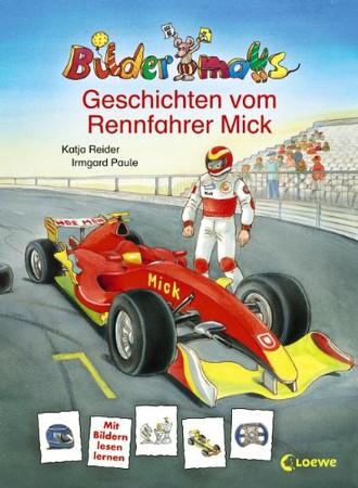 Bildermaus-Geschichten vom Rennfahrer Mick