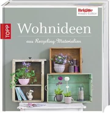 Brigitte-Edition 2 - Wohnideen: aus Recycling-Materialien
