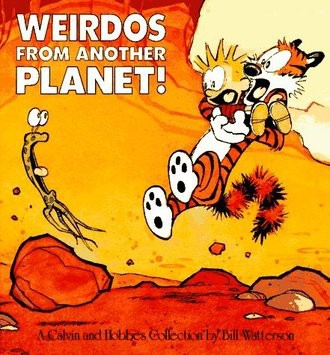 Calvin and Hobbes. Weirdos fom Another Planet (Calvin and Hobbes)