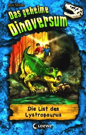 Das geheime Dinoversum - Die List des Lystrosaurus: Band 13