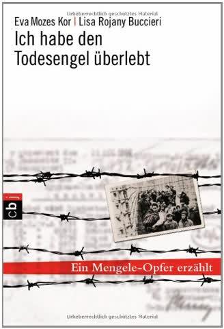 Ich habe den Todesengel überlebt: Ein Mengele-Opfer erzählt
