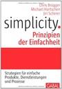 Simplicity. Prinzipien der Einfachheit: Strategien für einfache Produkte, Dienstleistungen und Prozesse
