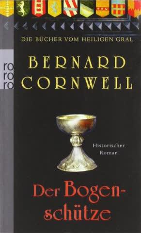 Der Bogenschütze (Die Bücher vom Heiligen Gral, Band 1)