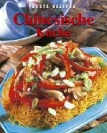 Chinesische Küche. Beste Rezepte