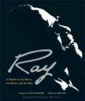 Ray: A Tribute to the Movie, the Music, and the Man (Newmarket Pictorial Moviebooks (Hardcover))