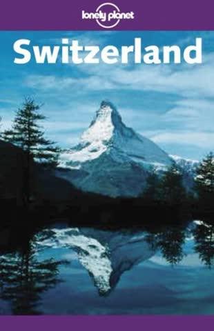 Switzerland (Lonely Planet Switzerland)