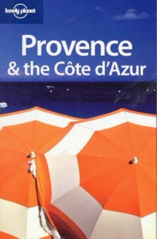 Provence and the Cote d' Azur (LONELY PLANET PROVENCE AND THE COTE D'AZUR)
