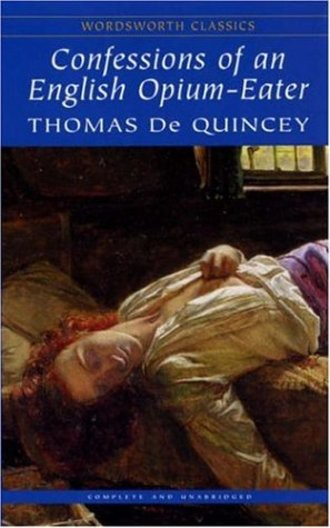 Confessions of an English Opium Eater (Wordsworth Classics)