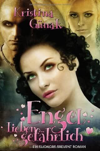 Engel lieben gefährlich ... Hexen aber auch!: Der zweite Elionore Brevent Roman