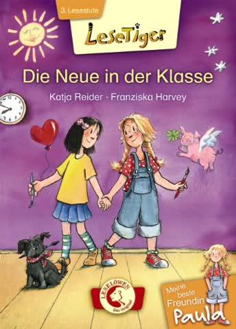 Lesetiger - Meine beste Freundin Paula: Die Neue in der Klasse