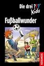 Die drei ??? Kids. Fußballwunder (drei Fragezeichen): Dreifachband: Fußball-Alarm, Fußballgötter, Falsche Fußballfreunde