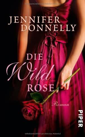 Die Wildrose: Roman (Rosen-Trilogie, Band 30038)