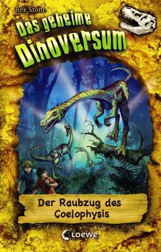 Das geheime Dinoversum 16. Der Raubzug des Coelophysis