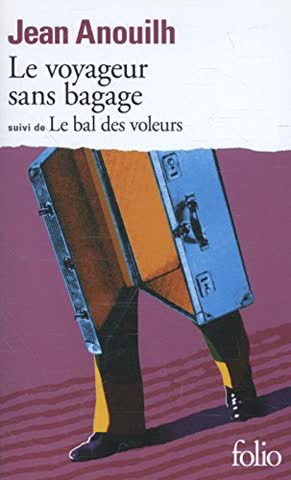 Le Voyageur sans bagage, suivi de Le Bal des voleurs (Collection Folio)