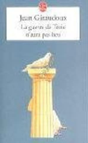 La guerre de Troie n'aura pas lieu: Piece en deux actes, 1935 (Le Livre De Poche)